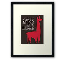 Save the Drama for your Llama Framed Print