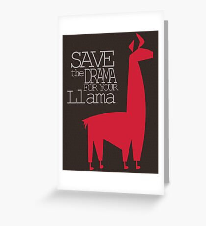 Save the Drama for your Llama Greeting Card