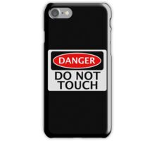 DANGER DO NOT TOUCH FUNNY FAKE SAFETY SIGN SIGNAGE iPhone Case/Skin