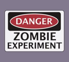 DANGER ZOMBIE EXPERIMENT FUNNY FAKE SAFETY SIGN SIGNAGE Kids Tee