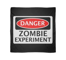 DANGER ZOMBIE EXPERIMENT FUNNY FAKE SAFETY SIGN SIGNAGE Scarf