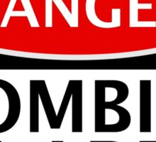 DANGER ZOMBIES IN AREA FUNNY FAKE SAFETY SIGN SIGNAGE Sticker