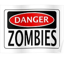DANGER ZOMBIES FUNNY FAKE SAFETY SIGN SIGNAGE Poster