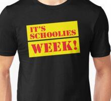IT'S SCHOOLIES WEEK! (end of school) Unisex T-Shirt