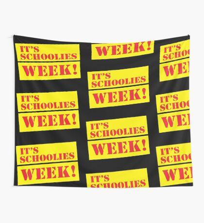 IT'S SCHOOLIES WEEK! (end of school) Wall Tapestry