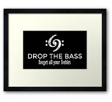 Drop the Bass - Forget all your Trebles (White) Framed Print