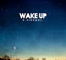 Wake up, O sleeper by Meliza Celeridad