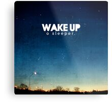 Wake up, O sleeper Metal Print