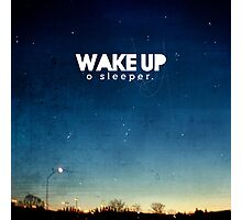 Wake up, O sleeper Photographic Print