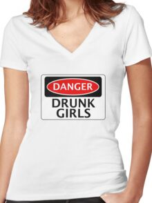 DANGER DRUNK GIRLS FAKE FUNNY SAFETY SIGN SIGNAGE Women's Fitted V-Neck T-Shirt