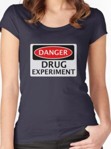 DANGER DRUG EXPERIMENT FAKE FUNNY SAFETY SIGN SIGNAGE Women's Fitted Scoop T-Shirt