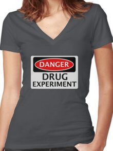 DANGER DRUG EXPERIMENT FAKE FUNNY SAFETY SIGN SIGNAGE Women's Fitted V-Neck T-Shirt