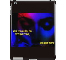 Use  Your Teeth iPad Case/Skin