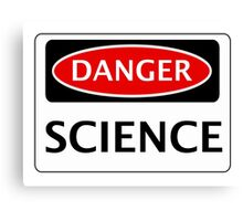 DANGER SCIENCE FAKE FUNNY SAFETY SIGN SIGNAGE Canvas Print