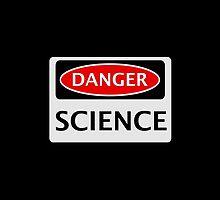 DANGER SCIENCE FAKE FUNNY SAFETY SIGN SIGNAGE by DangerSigns