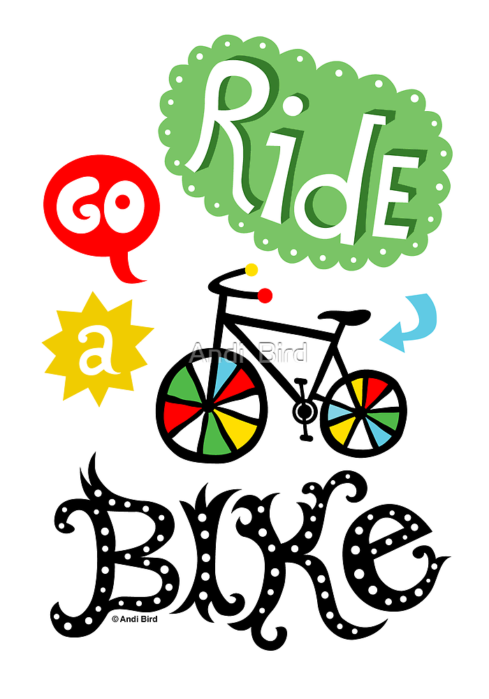 Ride a Bike  by Andi Bird