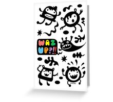 Waz Up?   Greeting Card