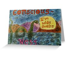 Conscious Ness Greeting Card
