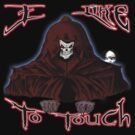 GRIM REAPER AND SIDE KICK/ I LIKE TO TOUCH by roadie