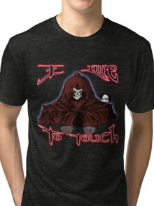 GRIM REAPER AND SIDE KICK/ I LIKE TO TOUCH Tri-blend T-Shirt