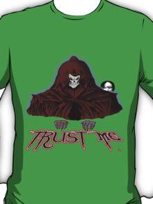 GRIM REAPER AND SIDE KICK/ TRUST ME T-Shirt
