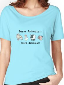 Farm Animals Taste Delicious Women's Relaxed Fit T-Shirt