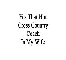Yes That Hot Cross Country Coach Is My Wife  by supernova23