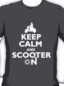 Keep Calm and Scooter On T-Shirt
