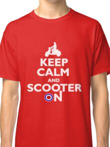Keep Calm and Scooter On Classic T-Shirt