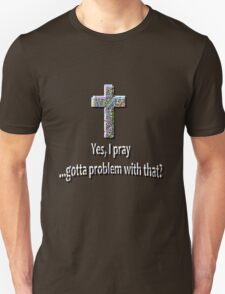 Yes, I Pray T-Shirt