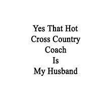 Yes That Hot Cross Country Coach Is My Husband  by supernova23