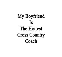 My Boyfriend Is The Hottest Cross Country Coach  by supernova23