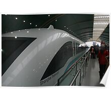 The Maglev-fastest train in China 431klms/hr Poster