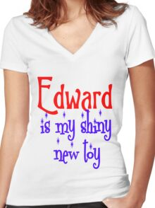 Edward is my shiny new toy Women's Fitted V-Neck T-Shirt