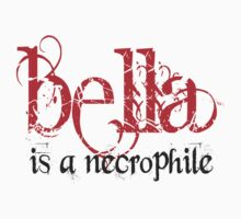 Bella is a Necrophile Twilight by gleekgirl