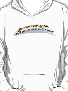 Not Even A Talking Lion T-Shirt