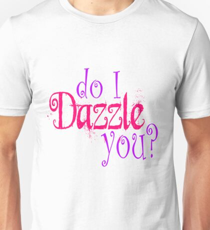 Do I Dazzle You? Twilight Unisex T-Shirt