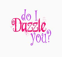 Do I Dazzle You? Twilight Unisex T-Shirt