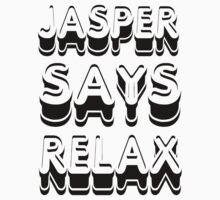 Jasper Says Relax Twilight Shirt by gleekgirl