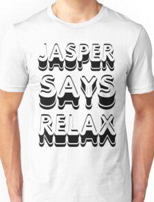 Jasper Says Relax Twilight Shirt Unisex T-Shirt