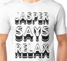 Jasper Says Relax Twilight Shirt Unisex T-Shirt