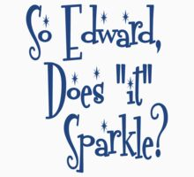 "Edward, Does ""It"" Sparkle Twilight by gleekgirl"