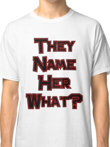 They Name Her What? Twilight Classic T-Shirt