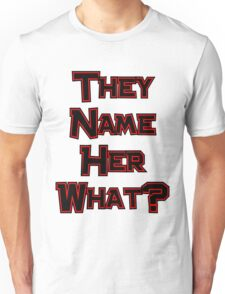 They Name Her What? Twilight Unisex T-Shirt