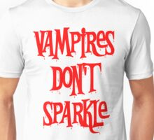 Vampires Don't Sparkle Twilight Unisex T-Shirt