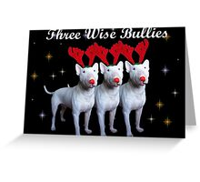 Three Wise Bullies Greeting Card