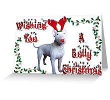Bully Christmas Greeting Card