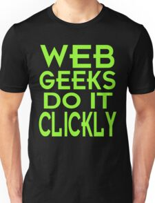 Web Geeks Do It Clickly Unisex T-Shirt