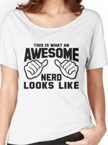 This is What an AWESOME NERD Looks Like Women's Relaxed Fit T-Shirt