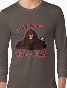 GRIM REAPER AND SIDE KICK/ 100% TRUSTWORTHY Long Sleeve T-Shirt